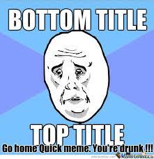 Quick Meme Maker - quick meme maker is drunk by recyclebin meme center