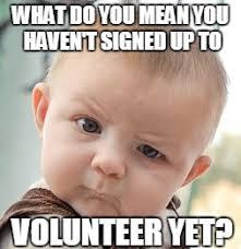 Volunteer Meme - skeptical baby meme imgflip