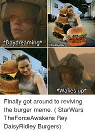 Meme Burger - daydreaming wakes up finally got around to reviving the burger