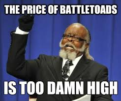 Battletoads Meme - still high 84510905 added by zombielovez at do you have battletoads