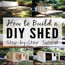 How To Build A Shed Step By Step by How To Build A Storage Shed From Scratch Step By Step Tutorial
