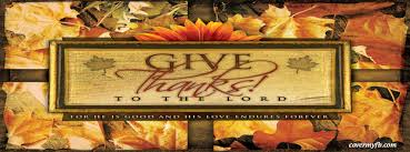 Thanksgiving Facebook Covers Give Thanks To The Lord Facebook Cover Facebook Covers