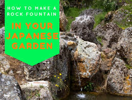 Rock Fountains For Garden How To Make A Rock In Your Japanese Garden Loyalgardener
