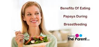 what are the benefits of eating papaya during breastfeeding