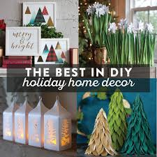 Holiday Home Decor Ideas The Best In Diy Holiday Home Decor Lia Griffith