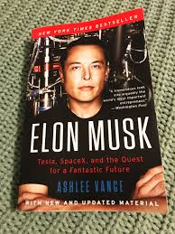 biography book elon musk elon musk tesla spacex and the quest for a fantastic future