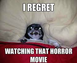 Horror Movie Memes - i regret watching that horror movie viral viral videos