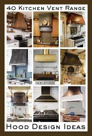 kitchen vent ideas 40 kitchen vent range designs and ideas removeandreplace com