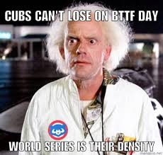I Will Win Meme - cubs will win on back to the future day imgur