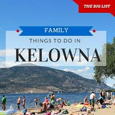 things to do with the family in kelowna bc