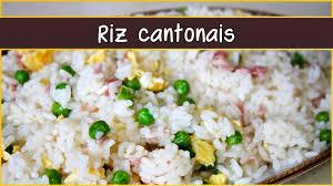 comment cuisiner du riz recette du riz cantonais