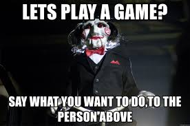 Say What You Meme Game - lets play a game say what you want to do to the person above