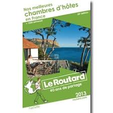 meilleures chambres d hotes guide du routard nos meilleures chambres d hôtes 2013 les augers
