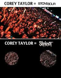 Slipknot Memes - slipknot memes slipknot pinterest slipknot memes and corey taylor