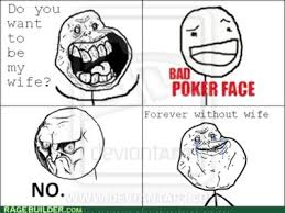 Forever Alone Meme Face - 9gag forever alone meme poker face wife image 342819 on favim com