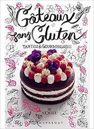 cuisine sans gluten gâteaux sans gluten tartes gourmandises amazon co uk
