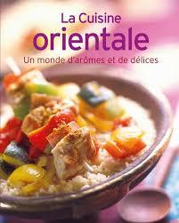 la cuisine orientale cuisine orientale relié collectif livre tous les livres à la fnac