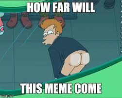 Meme Maker Fry - fry ass imgflip
