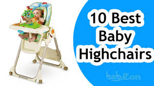 Best High Chair For Babies Best Baby High Chairs 2016 Top 10 Baby High Chairs Reviews Youtube