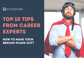 resume stand out 10 career experts share their resume advice how to make your