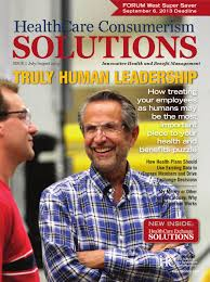 healthcare consumerism solutions jul aug u002713 by the institute for
