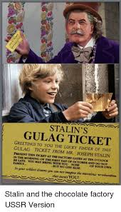 Meme Finder - stalin s gulag ticket greetings to you the finder of this gulag
