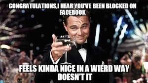 Blocked Meme - congratulations i hear you ve been blocked on on memegen