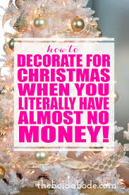 for christmas budget christmas decorating like when you almost no money