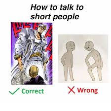 Short People Meme - how to talk to short people animemes