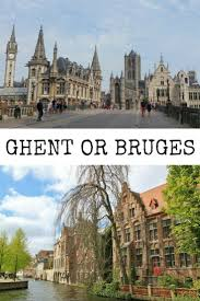 ghent city guide ghent or bruges which one to visit on a trip to belgium
