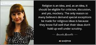 amanda marcotte quote religion is an idea and as an idea it