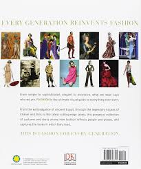 fashion the definitive history of costume and style dk