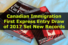 Canada Relaxes The Immigration For The Foreign Nationals Canadian Immigration Express Entry Draw Of 2017 Set Records