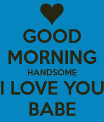 I Love My Husband Meme - good morning handsome i love you quotes android photos