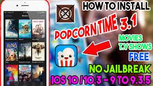 new install popcorn time 3 1 movies t v shows free no jailbreak