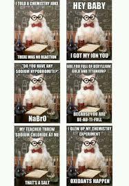 Chemistry Jokes Meme - 125 best chemistry jokes images on pinterest chemistry