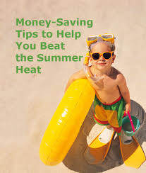 energy saving tips for summer 12 money saving tips to help you beat the summer heat