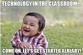 Technology Meme - meme integrating mobile tech into learning environments
