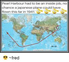 Pearl Harbor Meme - pearl harbour had to be an inside job no chance a japanese plane