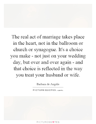 on your wedding day quotes the real act of marriage takes place in the heart not in the