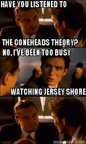 Jersey Shore Meme Generator - meme creator have you listened to the coneheads theory no i ve