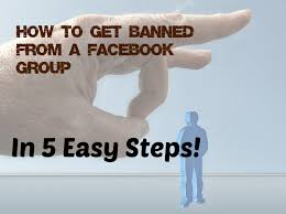 how to get banned from in 5 easy steps