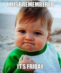 Happy Friday Meme Funny - its friday meme happy friday funny images