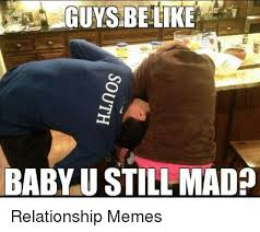 Cold Outside Meme - guys be like baby ustill mad relationship memes baby it s cold
