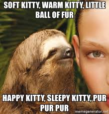 Sleepy Kitty Meme - soft kitty warm kitty little ball of fur happy kitty sleepy