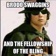 Yolo Meme - brodo swaggins and the fellowship of the bling meme related pictures