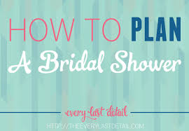 bridal shower planner how to plan a bridal shower every last detail