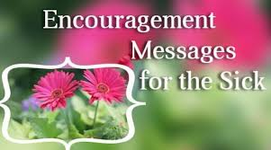 Message For Comforting A Friend Encouragement Messages For The Sick Best Message