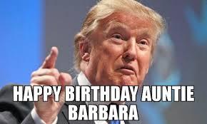 Barbara Meme - happy birthday auntie barbara meme donald trump 69019 memeshappen