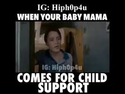 Meme Bebek - when you baby mama comes for child support video meme youtube